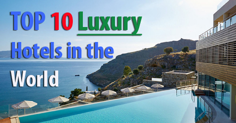 Top 10 luxury hotels in the world for 10 unique hotels around the world